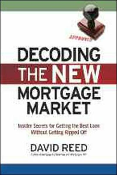 Decoding the New Mortgage Market - David Reed