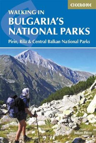 Walking in Bulgaria's National Parks - Julian Perry