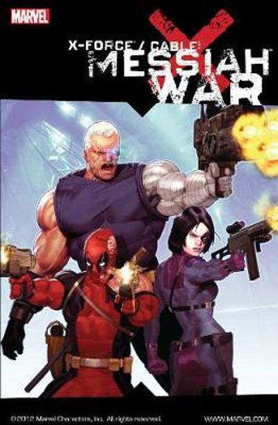 X-force Cable: Messiah War - Craig Kyle