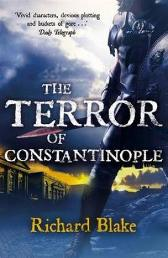 The terror of Constantinople - Richard Blake
