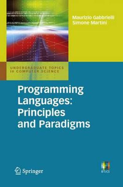 Programming Languages: Principles and Paradigms - Maurizio Gabbrielli