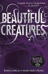 Beautiful creatures - Kami Garcia Margaret Stohl