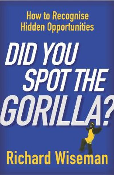 Did You Spot the Gorilla? - Professor Richard Wiseman