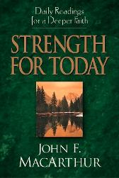 Strength for Today - John MacArthur