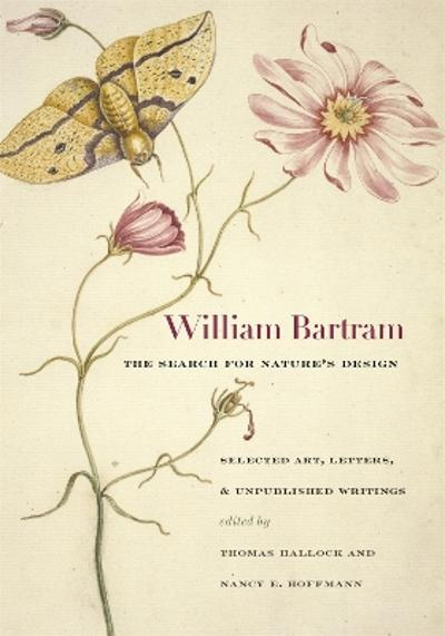 William Bartram, the Search for Nature's Design -