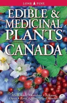 Edible and Medicinal Plants of Canada - Andy MacKinnon