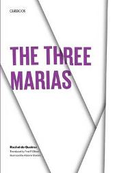 The Three Marias - Rachel de Queiroz Fred P. Ellison
