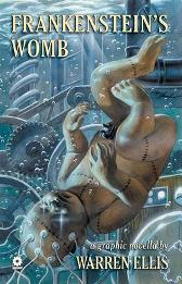 Warren Ellis' Frankenstein's Womb - Warren Ellis Marek Oleksicki