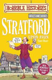 Gruesome Guides: Stratford-upon-Avon - Terry Deary Mike Phillips