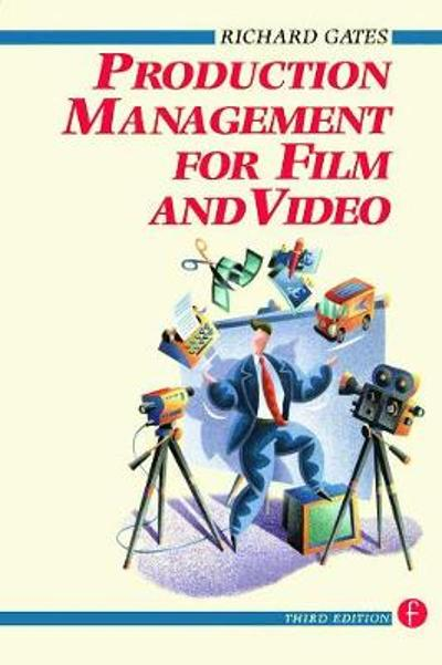 Production Management for Film and Video - Richard Gates