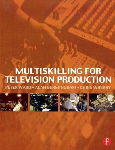 Multiskilling for Television Production - Peter Ward