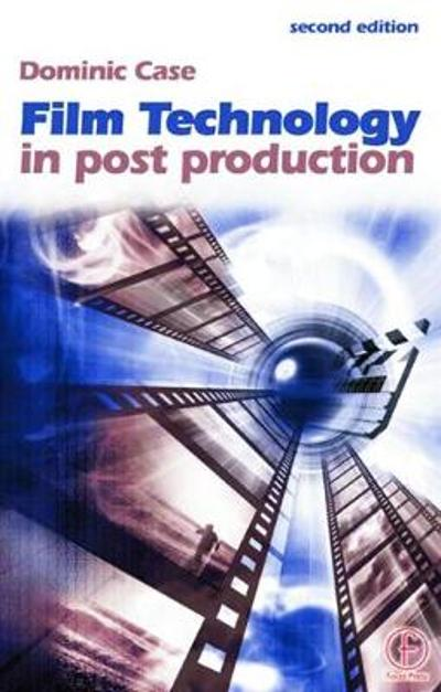 Film Technology in Post Production - Dominic Case