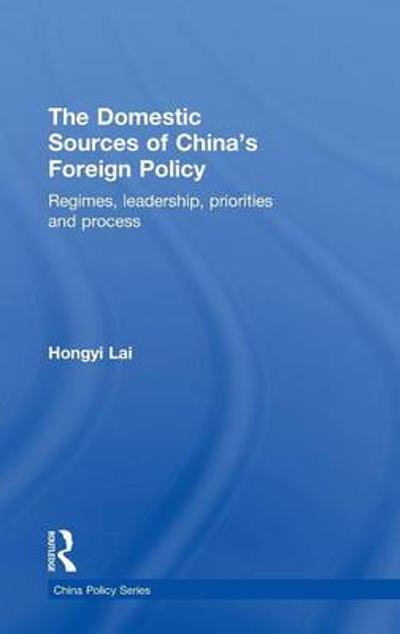 The Domestic Sources of China's Foreign Policy - Lai Hongyi