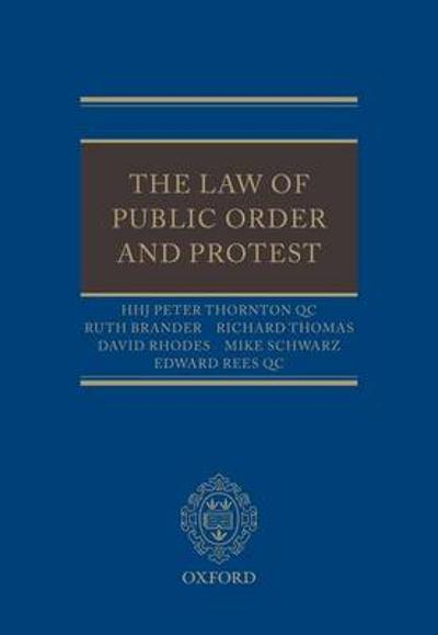 The Law of Public Order and Protest - HHJ Peter Thornton QC