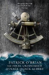 The Final, Unfinished Voyage of Jack Aubrey - Patrick O'Brian William Waldegrave