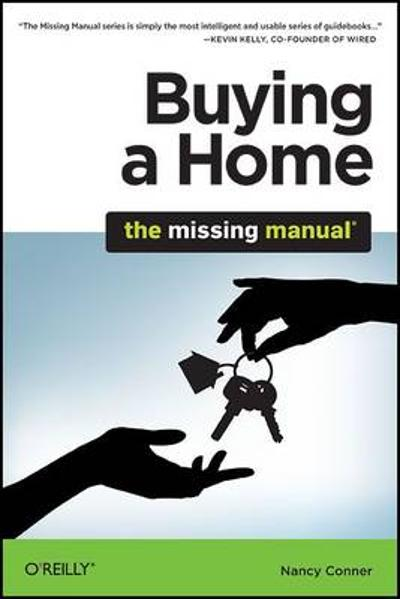 Buying a Home: The Missing Manual - Nancy Conner