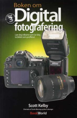 Boken om digital fotografering 3 - Scott Kelby