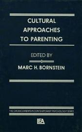 Cultural Approaches To Parenting - Marc H. Bornstein