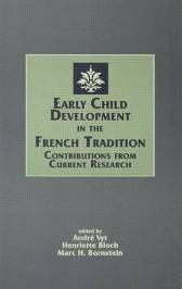 Early Child Development in the French Tradition - Andre Vyt Henriette Bloch Marc H. Bornstein