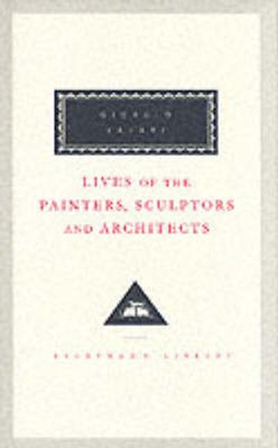 Lives Of The Painters, Sculptors And Architects Volume 2 - Giorgio Vasari