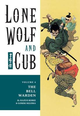 Lone Wolf And Cub Volume 4: The Bell Warden - Kazuo Koike