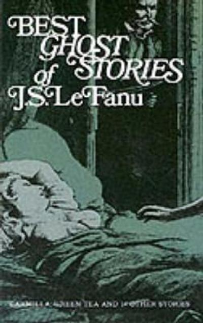The Best Ghost Stories - Sheridan Le Fanu