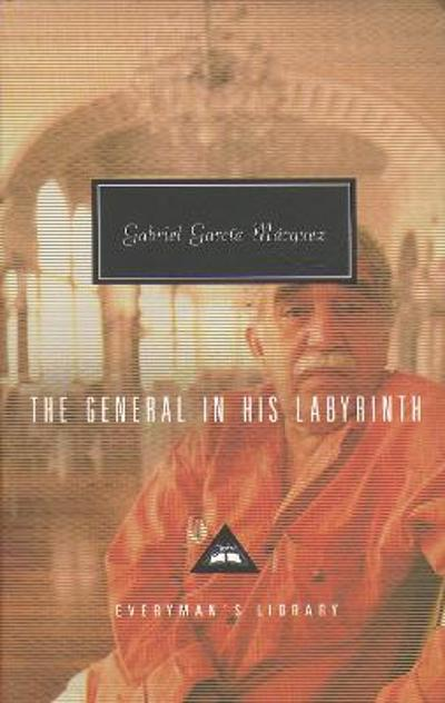 The General in his Labyrinth - Gabriel Garcia Marquez