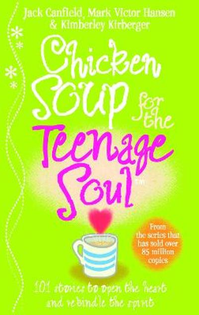 Chicken Soup For The Teenage Soul - Jack Canfield
