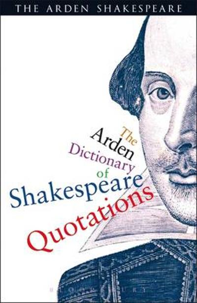 The Arden Dictionary of Shakespeare Quotations - William Shakespeare