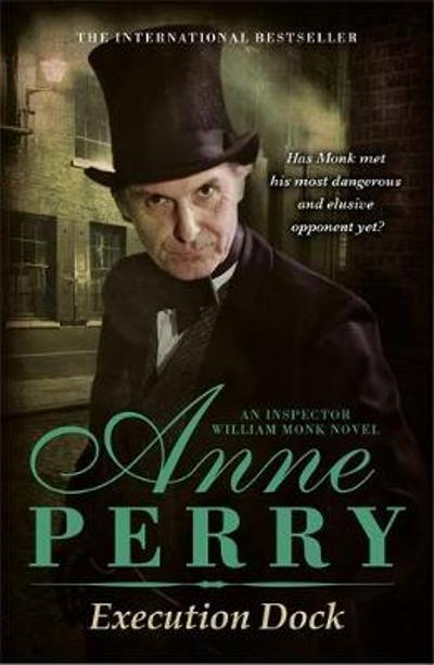 Execution Dock (William Monk Mystery, Book 16) - Anne Perry