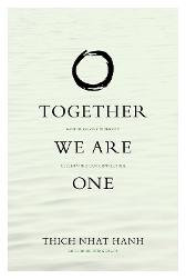 Together We Are One - Thich Nhat Hanh