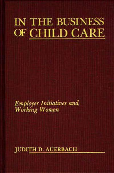 In the Business of Child Care - Judith.G. Auerbach