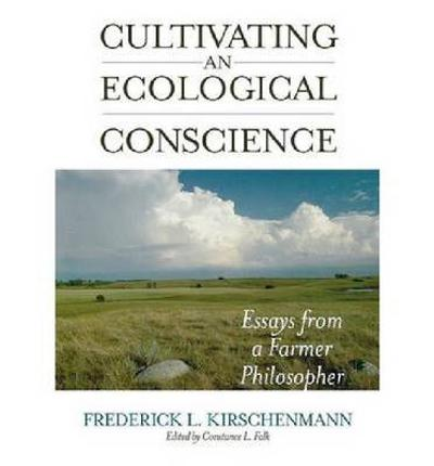 Cultivating an Ecological Conscience - Frederick L. Kirschenmann