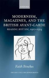 Modernism, Magazines, and the British avant-garde - Faith Binckes