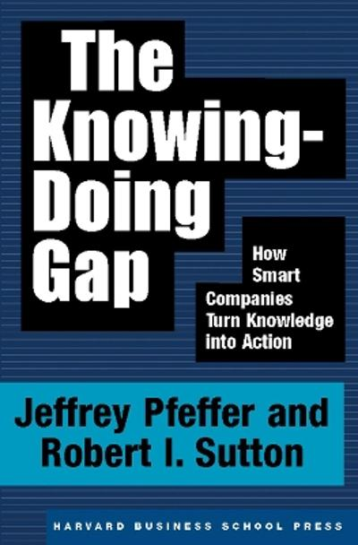 The Knowing-Doing Gap - Jeffrey Pfeffer