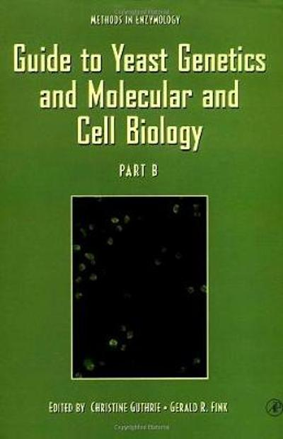 Guide to Yeast Genetics and Molecular and Cell Biology, Part B - Bozzano G Luisa