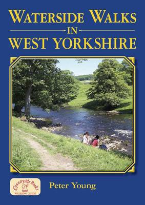 Waterside Walks in West Yorkshire - Peter Young