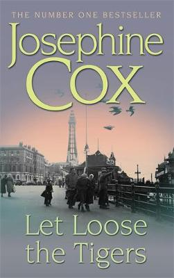 Let Loose the Tigers - Josephine Cox