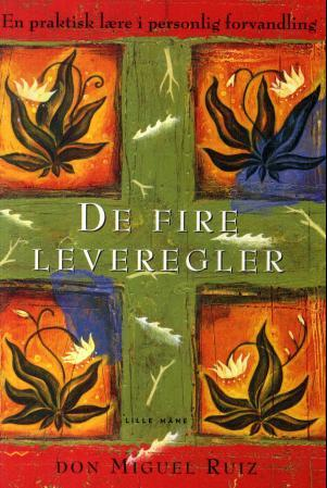 De fire leveregler - Don Miguel Ruiz