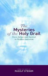 The Mysteries of the Holy Grail - RUDOLF STEINER MATTHEW BARTON