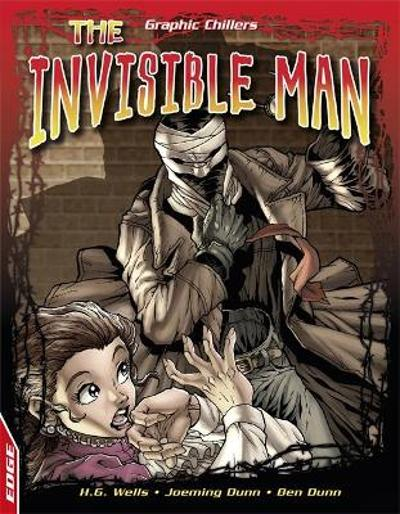 EDGE: Graphic Chillers: The Invisible Man - H.G. Wells