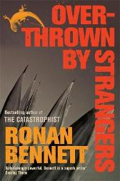 Overthrown by Strangers - Ronan Bennett