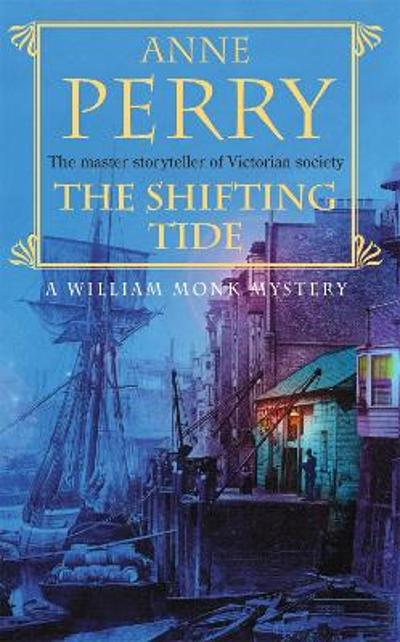 The Shifting Tide (William Monk Mystery, Book 14) - Anne Perry