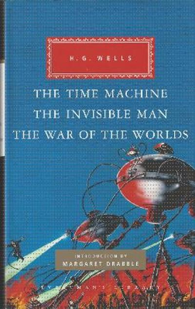 The Time Machine, The Invisible Man, The War of the Worlds - H. G. Wells