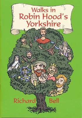 Walks in Robin Hood's Yorkshire - Richard Bell