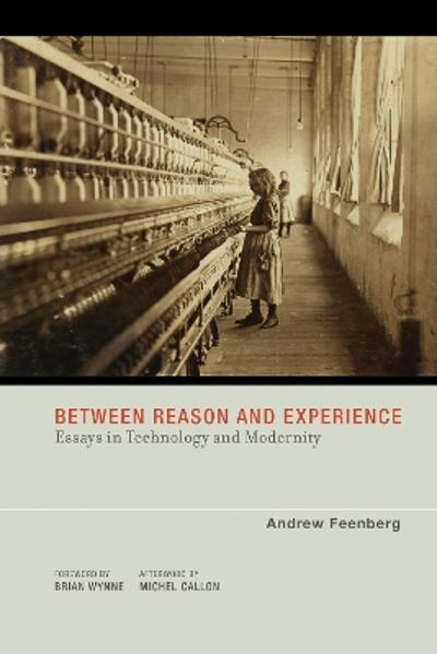 Between Reason and Experience - Andrew Feenberg