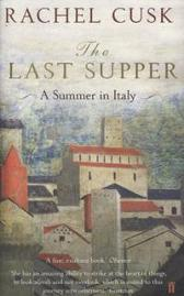 The Last Supper - Rachel Cusk