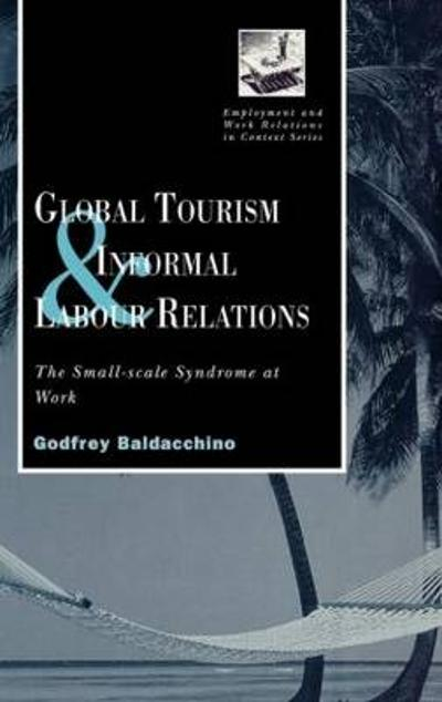 Global Tourism and Informal Labour Relations - Godfrey Baladacchino