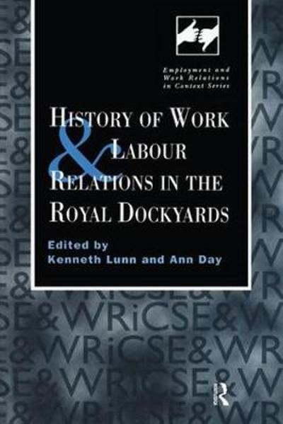 History of Work and Labour Relations in the Royal Dockyards - Ann Day