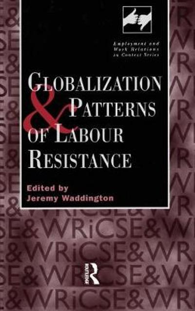 Globalization and Patterns of Labour Resistance - Jeremy Waddinton